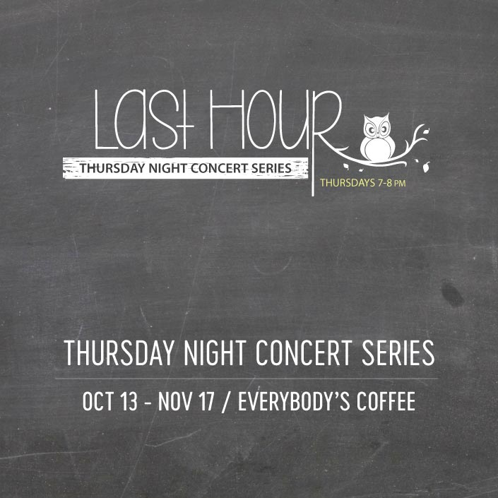 Last Hour Concert Series Thursdays Nights at 7PM Fall 2016